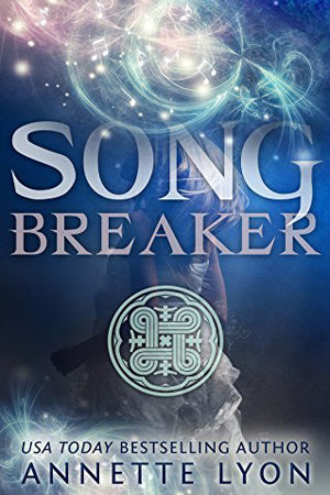 Song Breaker by Annette Lyon