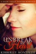 Snow Valley Novella: Unbreak My Heart by Kimberly Montpetit