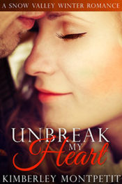 Unbreak My Heart by Kimberly Montpetit