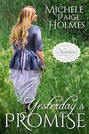 Yesterday's Promise by Michele Paige Holmes