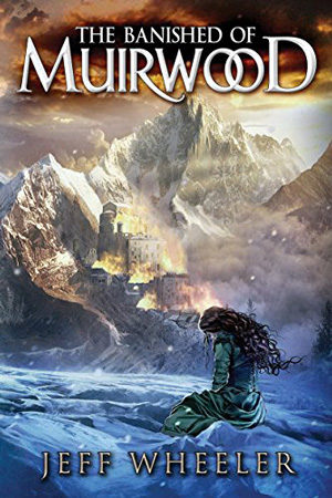Covenant of Muirwood: The Banished of Muirwood by Jeff Wheeler
