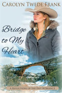 Bridge to My Heart by Carolyn Twede Frank