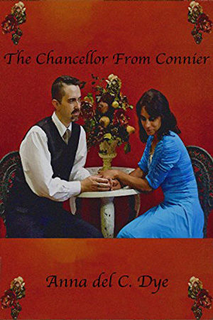 The Chancellor from Connier by Anna del C. Dye