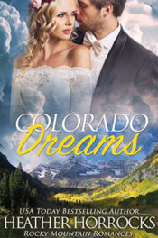 Colorado Dreams by Heather Horrocks