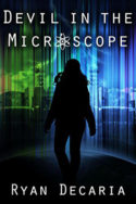 Devil in the Microscope by Ryan Decaria