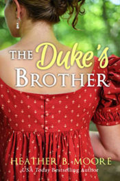 The Duke's Brother by Heather B. Moore