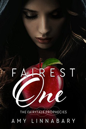 Fairytale Prophecies: Fairest One by Amy Linnabary