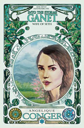 Into the Storms: Ganet, Wife of Seth by Angelique Conger