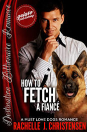 How to Fetch a Fiancé by Rachelle J. Christensen