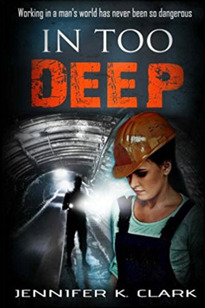 In Too Deep by Jennifer K. Clark