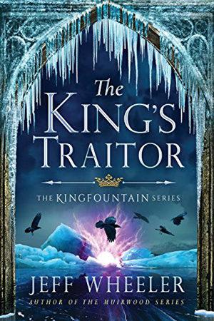 Kingfountain: The King's Traitor by Jeff Wheeler