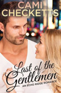 Echo Ridge Single: Last of the Gentlemen by Cami Checketts