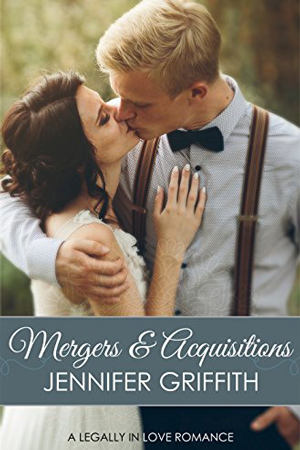 Legally in Love: Mergers & Acquisitions by Jennifer Griffith