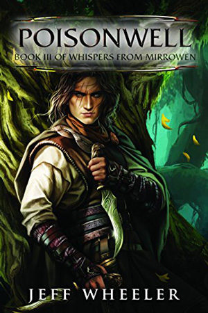 Whispers from Mirrowen: Poisonwell by Jeff Wheeler