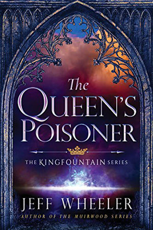 Kingfountain: The Queen's Poisoner by Jeff Wheeler