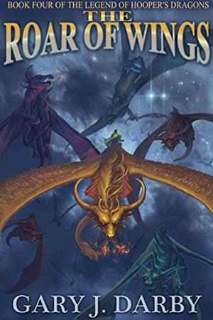 The Roar of Wings by Gary J. Darby