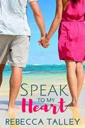 Speak to My Heart by Rebecca Talley
