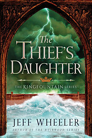 Kingfountain: The Thief's Daughter by Jeff Wheeler