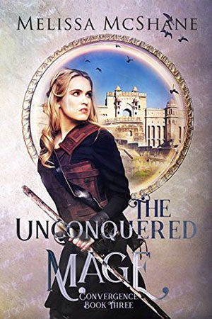 Convergence: The Unconquered Mage by Melissa McShane