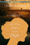 All That Makes Life Bright by Josi S. Kilpack