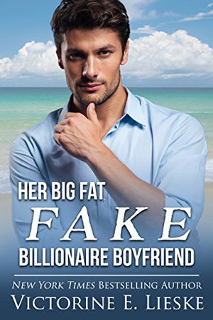 Her Big Fat Fake Billionaire Boyfriend by Victorine E. Lieske