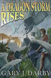 A Dragon Storm Rises by Gary J. Darby