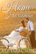 Brush Creek Brides: A Home for the Horseman by Liz Isaacson