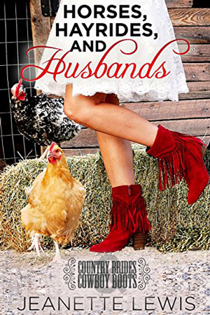 Horses, Hayrides, and Husbands by Jeanette Lewis