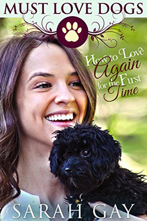 How to Love Again, for the First Time by Sarah Gay
