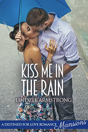 Kiss Me in the Rain by Lindzee Armstrong