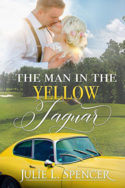 The Man in the Yellow Jaguar by Julie L. Spencer