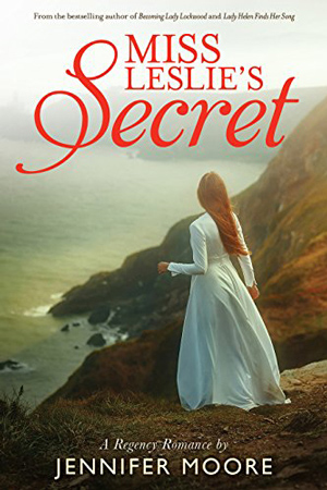 Miss Leslie's Secret by Jennifer Moore