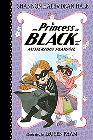 The Princess in Black and the Mysterious Playdate by Shannon Hale & Dean Hale