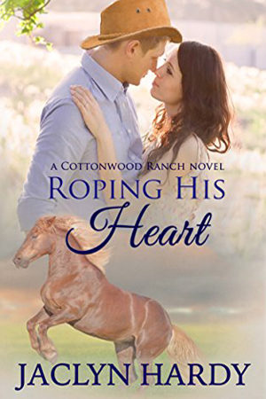 Cottonwood Ranch: Roping His Heart by Jaclyn Hardy