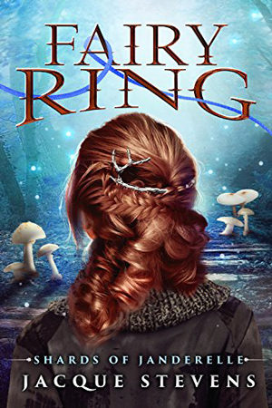 Fairy Ring: Shards of Janderelle by Jacque Stevens
