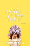 Wish Me Love by Michele Ashman Bell