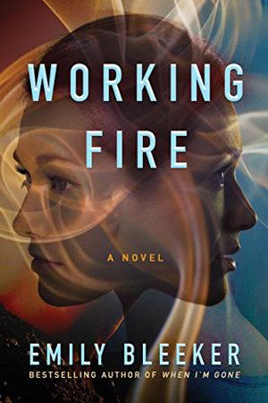 Working Fire by Emily Bleeker