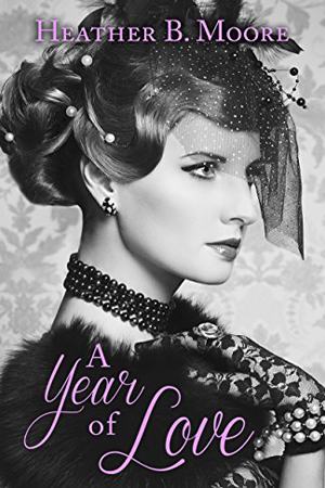 A Year of Love by Heather B. Moore