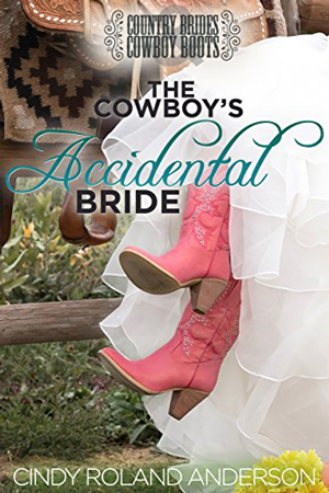 The Cowboy's Accidental Bride by Cindy Roland Anderson