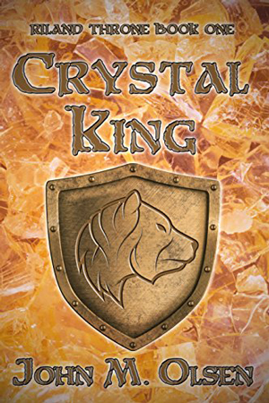 Riland Throne: The Crystal King by John M. Olsen