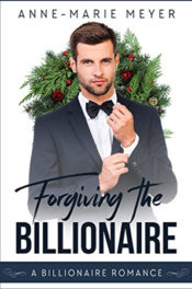 Forgiving the Billionaire by Anne-Marie Meyer