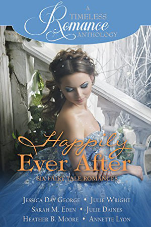 A Timeless Romance: Happily Ever After Collection