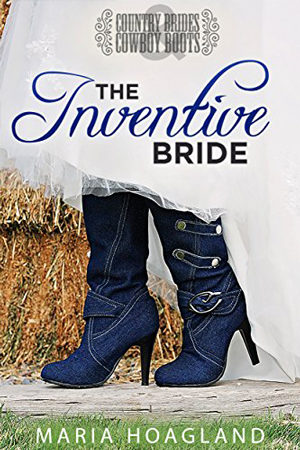 The Inventive Bride by Maria Hoagland