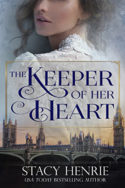 The Keeper of Her Heart by Stacy Henrie
