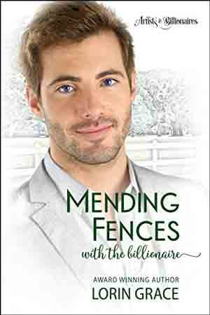 Mending Fences with the Billionaire by Lorin Grace