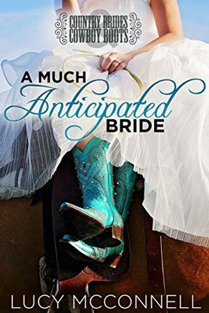 A Much Anticipated Bride by Lucy McConnell