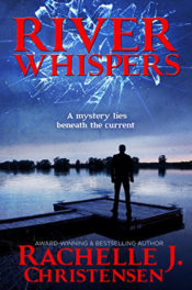 River Whispers by Rachelle J. Christenen