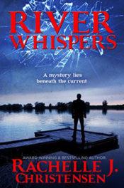 River Whispers by Rachelle J. Christenen