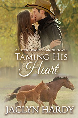 Cottonwood Ranch: Taming His Heart by Jaclyn Hardy