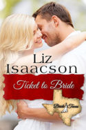 Ticket to Bride by Liz Isaacson
